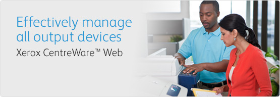 Xerox CentreWare Web - Effectively manage all<br/>output devices