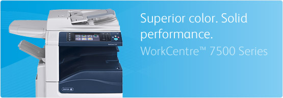 WorkCentre 7525/7530/7535/7545/7556 - Superior color. Solid performance.