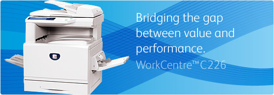WorkCentre C226 - Bridging the gap between value and performance
