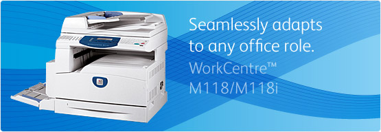 WorkCentre M118/M118i - Seamlessly adapts to any office role